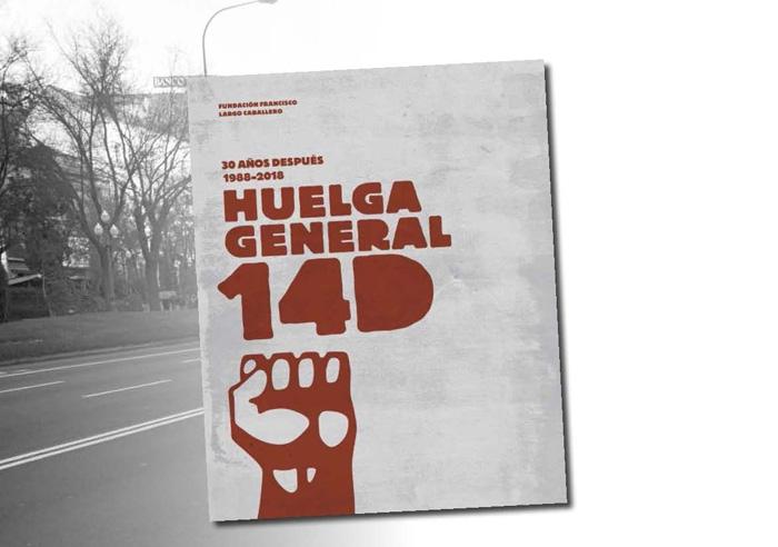"""30 años de la Huelga General del 14-D: """"Juntos…¿podemos?"""